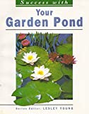 Your garden pond (Success with)