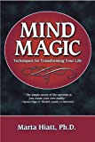 Mind Magic: Techniques for Transforming Your Life