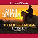 Tucker's Reckoning Audiobook by Ralph Compton Narrated by Mark Zeisler