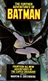 The Further Adventures of Batman: 14 All-New Adventures of The Caped Crusader (0553282700) by Greenberg, Martin H.