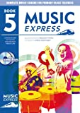 Ana Sanderson Music Express: Year 5: Lesson Plans, Recordings, Activities and Photocopiables (Music Express)