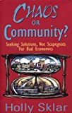 Chaos or Community?: Seeking Solutions, Not Scapegoats for Bad Economics