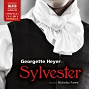 Sylvester: Or, the Wicked Uncle | [Georgette Heyer]
