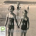Once We Were Sisters | Sheila Kohler