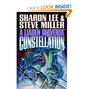 A Liaden Universe Constellation: Volume I by Sharon Lee and Steve Miller