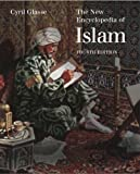The New Encyclopedia of Islam (1442223480) by Glassé, Cyril
