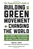img - for The Young Activist's Guide to Building a Green Movement and Changing the World book / textbook / text book