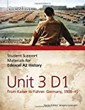img - for Student Support Materials for History - Edexcel A2 Unit 3 Option D1: From Kaiser to F hrer: Germany 1900-45 by White, Alan, Bloomfield, Adam (2012) Paperback book / textbook / text book