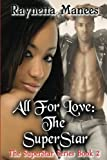 img - for All For Love: The SuperStar (The SuperStar Series) (Volume 2) book / textbook / text book