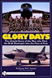 img - for Glory Days: The Untold Story of the Men Who Flew the B-66 Destroyer into the Face of Fear book / textbook / text book