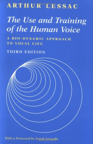 The Use and Training of the Human Voice: A Bio-Dynamic...