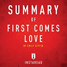 Summary of First Comes Love by Emily Giffin | Includes Analysis Audiobook by  Instaread Narrated by Susan Murphy