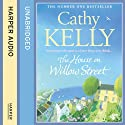 The House on Willow Street (       UNABRIDGED) by Cathy Kelly Narrated by Amy Creighton
