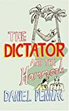 The Dictator and the Hammock (1843431890) by Daniel Pennac