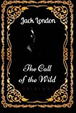 Image of The Call of the Wild: By Jack London: Illustrated