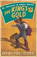 The King's Gold (Adventures of Capt Alatriste 4)