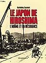 Le Japon de Hiroshima - L'abîme et la résilience par Courmont