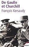 François Kersaudy De Gaulle et Churchill. La mésentente cordiale