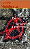 img - for Neither Democrats, nor Dictators: Anarchists!: (And other essays on Anarchism.) book / textbook / text book