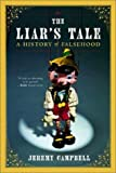 img - for Liar's Tale A History of Falsehood by Campbell, Jeremy [W. W. Norton & Company,2002] [Paperback] book / textbook / text book