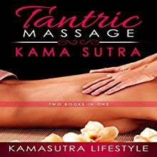 Tantric Massage Kama Sutra Audiobook by  Kamasutra Lifestyle Narrated by Lia Langola