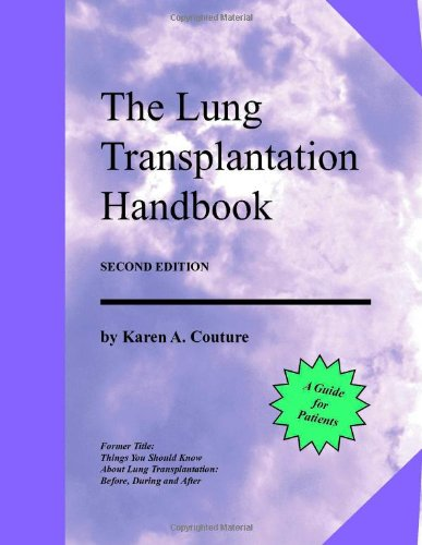 The Lung Transplantation Handbook (Second Edition): A Guide For Patients