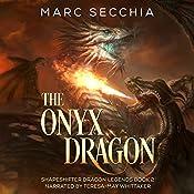 The Onyx Dragon: Shapeshifter Dragon Legends, Book 2 | Marc Secchia
