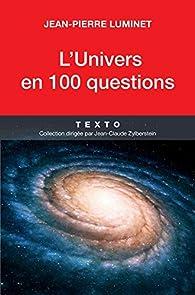 L\'univers en 100 questions par Jean-Pierre Luminet