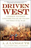 img - for Driven West: Andrew Jackson and the Trail of Tears to the Civil War book / textbook / text book