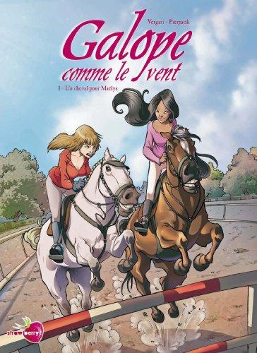 galope-comme-le-vent-t01-un-cheval-pour-maelys-french-edition