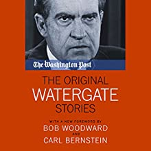 The Original Watergate Stories (       UNABRIDGED) by Bob Woodward - foreword, Carl Bernstein - foreword, The Washington Post Narrated by David Marantz