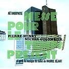 Pierre Henry - M�tamorphose-Messe pour le temps pr�sent