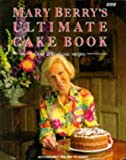 Mary Berry's Ultimate Cake Book: Over 200 Classic Recipes by Berry, Mary (1994) Hardcover Mary Berry