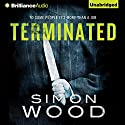 Terminated (       UNABRIDGED) by Simon Wood Narrated by Emily Beresford