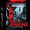 The Breakthrough: Precinct 11, Book 3 Audiobook by Jerry B. Jenkins Narrated by Johnny Heller