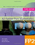 MEI A2 Further Pure Mathematics: Bk. 2 (MEI Structured Mathematics (A+AS Level)) (0340889950) by Martin, David