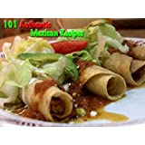 101 Authentic Mexican Recipes