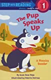 The Pup Speaks Up (Step into Reading, Step 1)
