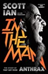 I'm the Man: The Story of That Guy fr...