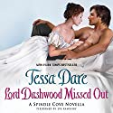 Lord Dashwood Missed Out: A Spindle Cove Novella Audiobook by Tessa Dare Narrated by Eva Kaminsky