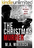 THE CHRISTMAS MURDER (A Michael Ross Novel Book 4)