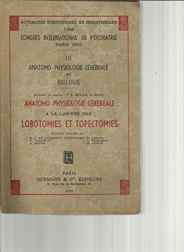congres-psychiatrie-paris-1950-iii-anatomo-physiologie-cerebrale-et-biologie-a-la-lumiere-des-loboto