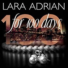 For 100 Days: 100 Series, Book 1 Audiobook by Lara Adrian Narrated by Summer Morton