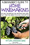 A Beginner's Guide to Home Winemaking...
