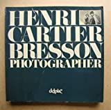 Henri Cartier Bresson, photographer: Special edition commemorating the exhibition at the International Center of Photography, New York, ... a grant from the American Express Foundation (0933642032) by Henri Cartier-Bresson