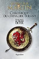 Chroniques du Chevalier errant: 90 ans avant le Tr�ne de Fer