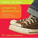 Preparing for Adolescence CD Pack: How to Survive the Coming Years of Changeby James Dobson