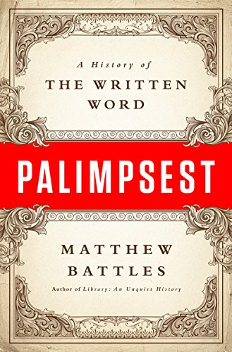 palimpsest a history of the written word harvard book store