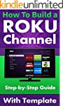 How To Build a Roku Channel - Step by...