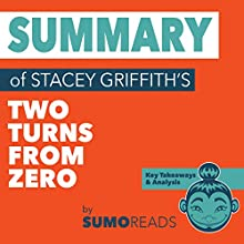 Summary of Stacey Griffith's Two Turns from Zero: Key Takeaways & Analysis Audiobook by  Sumoreads Narrated by Melissa Disney